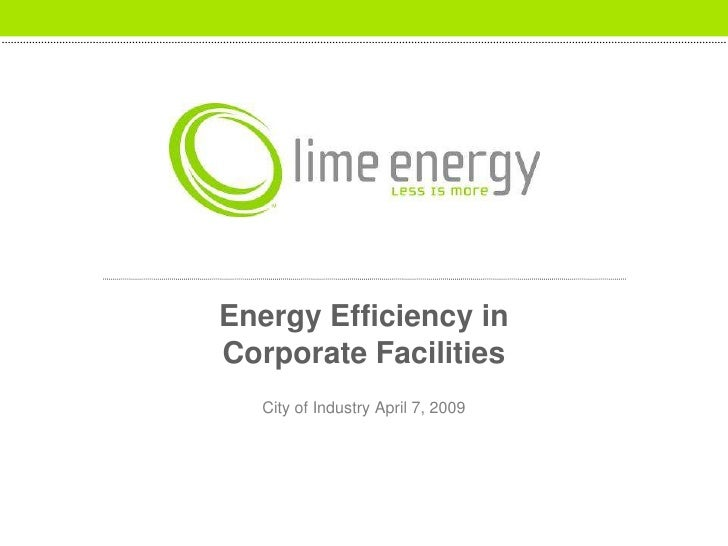 Energy Efficiency in Corporate Facilities <br />City of Industry April 7, 2009<br />