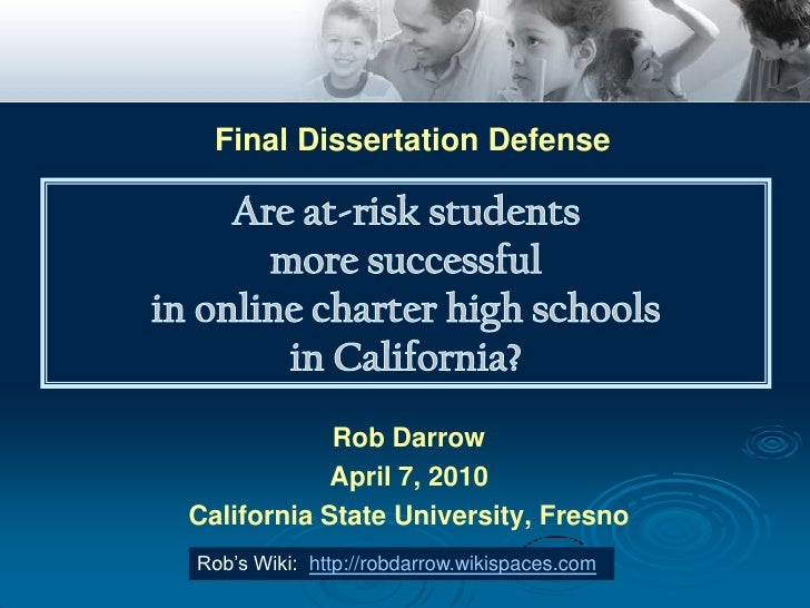 Final Dissertation Defense<br />A Comparative Study Between Online Charter High Schools and Traditional High Schoolsin Cal...
