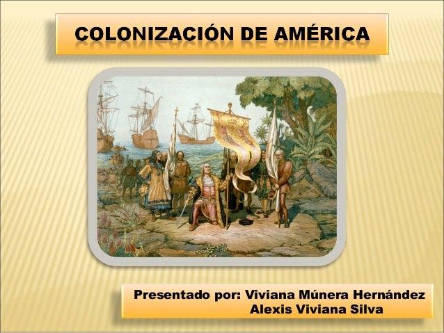 Presentado por: Viviana Múnera Hernández Alexis Viviana Silva