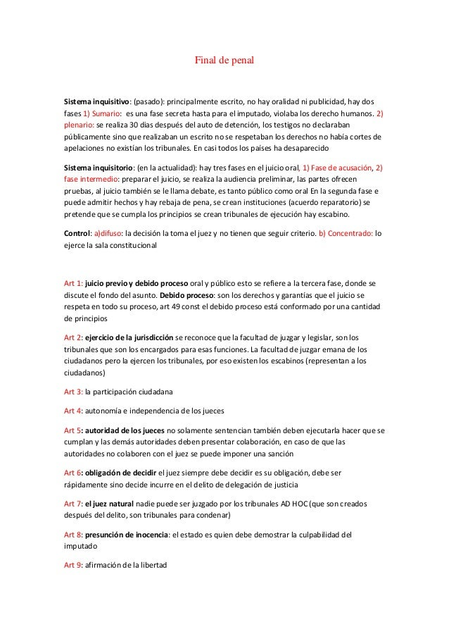 Final de penal  Sistema inquisitivo: (pasado): principalmente escrito, no hay oralidad ni publicidad, hay dos fases 1) Sum...