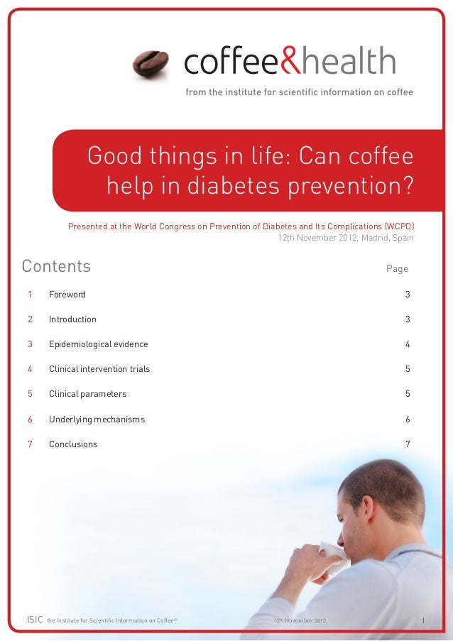 Good things in life: Can coffee                       help in diabetes prevention?               Presented at the World Co...