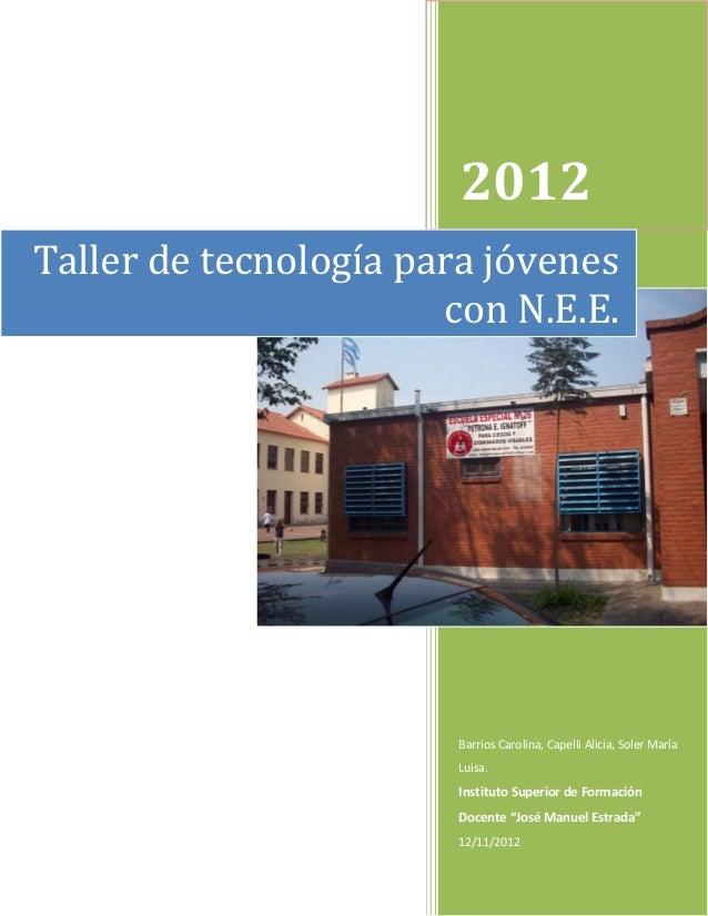 2012Taller de tecnología para jóvenes                       con N.E.E.                       Barrios Carolina, Capelli Ali...