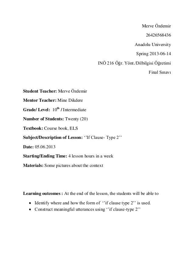 Merve Özdemir 26426568436 Anadolu University Spring 2013-06-14 INÖ 216 Öğr. Yönt./Dilbilgisi Öğretimi Final Sınavı  Studen...
