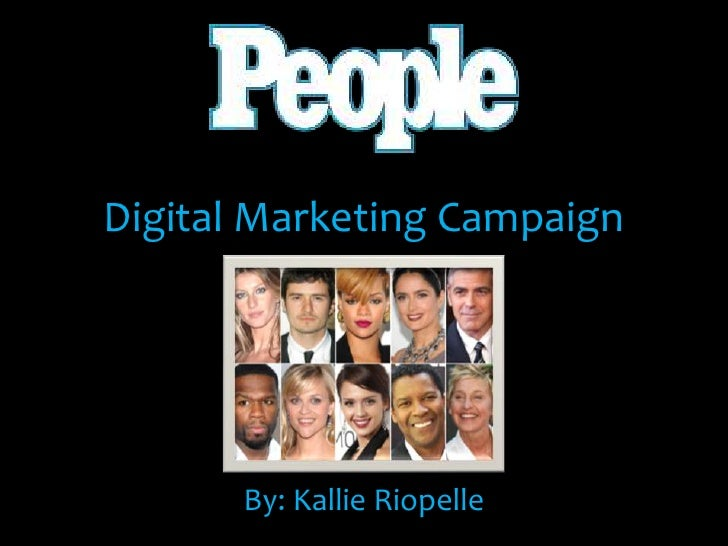 Digital Marketing Campaign      By: Kallie Riopelle