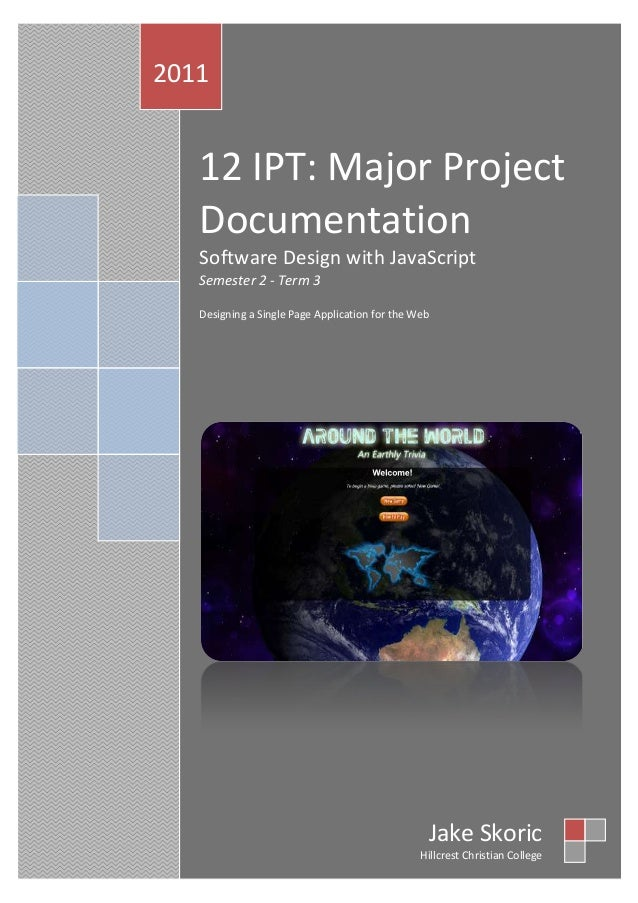 1 2 I P T : T e r m 3 M a j o r P r o j e c t – J a k e S k o r i c | P a g e 1 12 IPT: Major Project Documentation Softwa...
