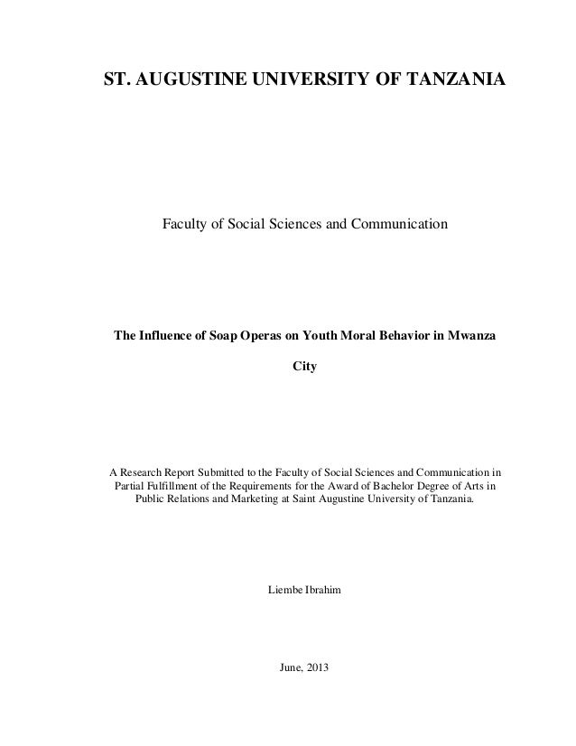 ST. AUGUSTINE UNIVERSITY OF TANZANIA Faculty of Social Sciences and Communication The Influence of Soap Operas on Youth Mo...