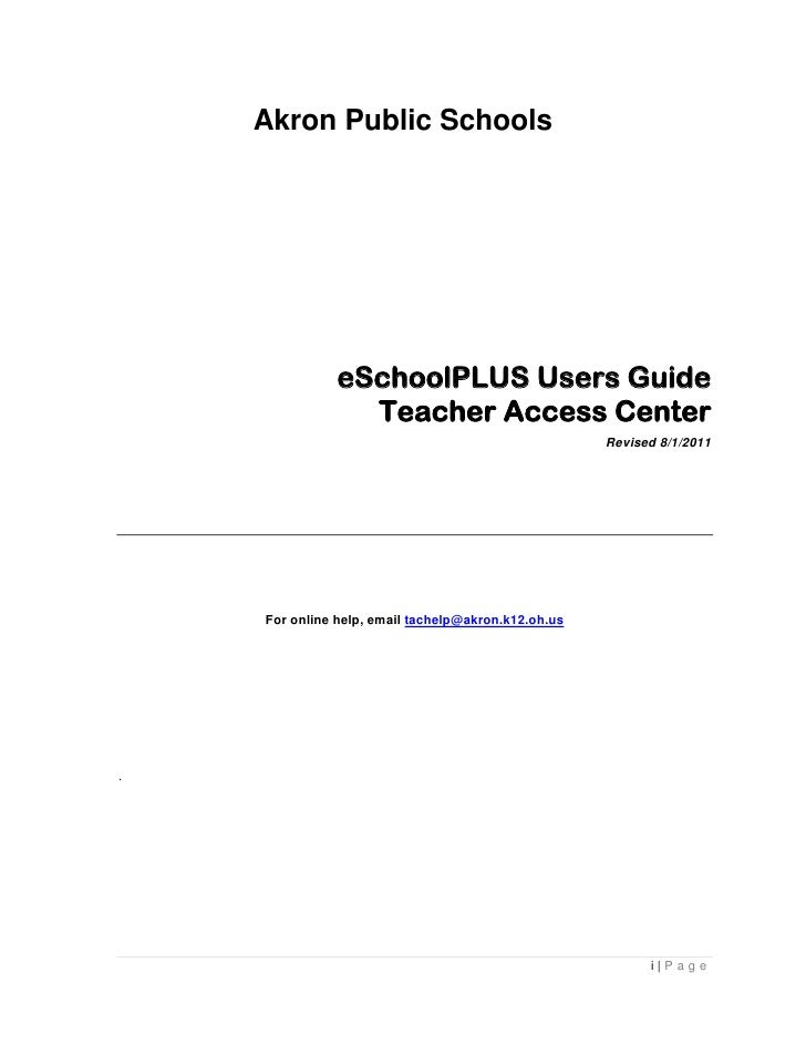 Akron Public Schools               eSchoolPLUS Users Guide                 Teacher Access Center                          ...