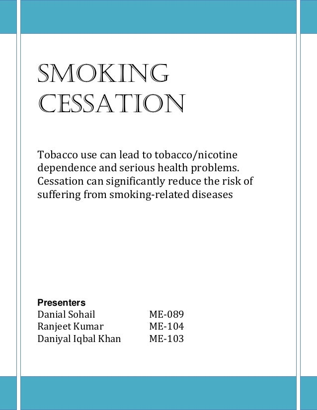 Smoking Cessation Tobacco use can lead to tobacco/nicotine dependence and serious health problems. Cessation can significa...