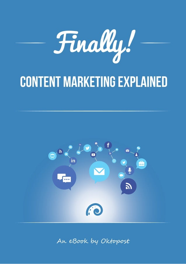 2Content Marketing Explained by oktopost Introduction With the advent of the Internet and digital media, as well as the fa...