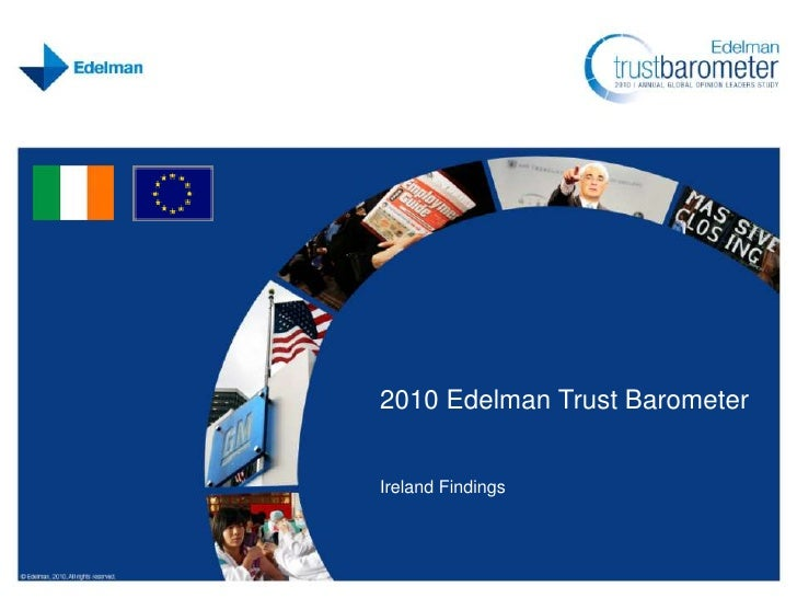 2010 Edelman Trust Barometer<br />Ireland Findings<br />