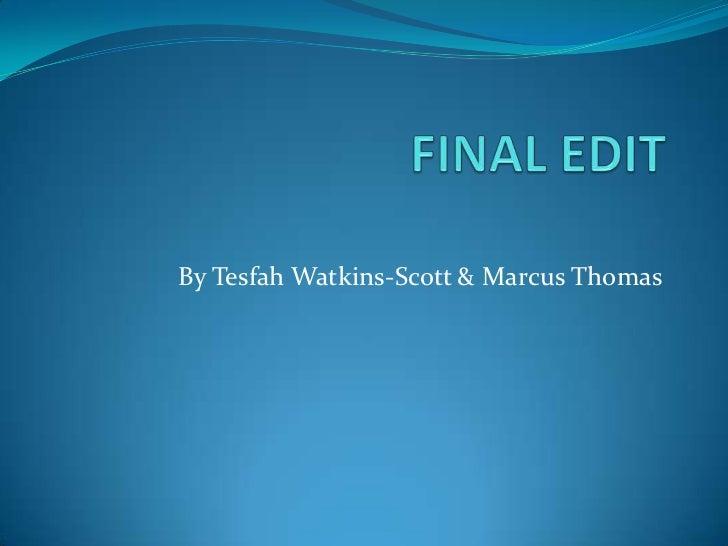 By Tesfah Watkins-Scott & Marcus Thomas