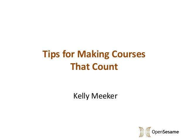 Tips for Making Courses       That Count      Kelly Meeker
