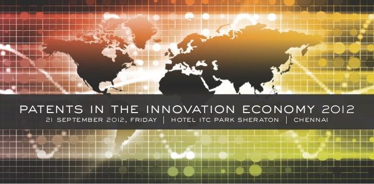 patents in the innovation economy                              2012  21   september 2012, friday  hotel itc park sheraton ...