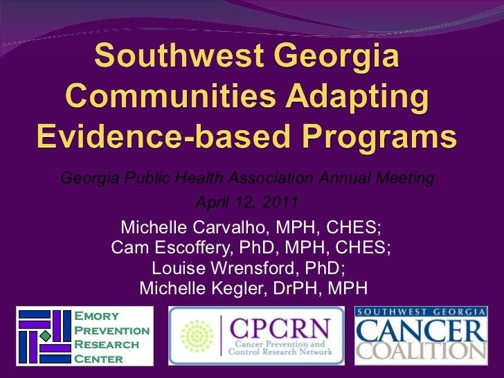 Michelle Carvalho, MPH, CHES;  Cam Escoffery, PhD, MPH, CHES;  Louise Wrensford, PhD;  Michelle Kegler, DrPH, MPH Georgia ...