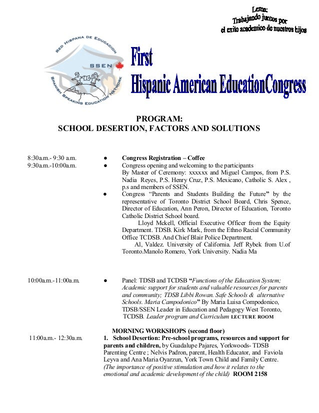 PROGRAM: SCHOOL DESERTION, FACTORS AND SOLUTIONS 8:30a.m.- 9:30 a.m. ● Congress Registration – Coffee 9:30a.m.-10:00a.m. ●...