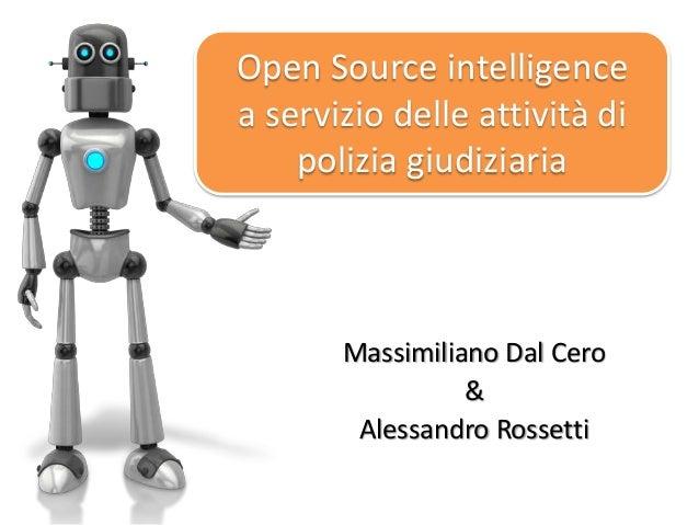 Deftcon 2013 - Alessandro Rossetti & Massimiliano Dal Cero - OSint a supporto delle attività di PG