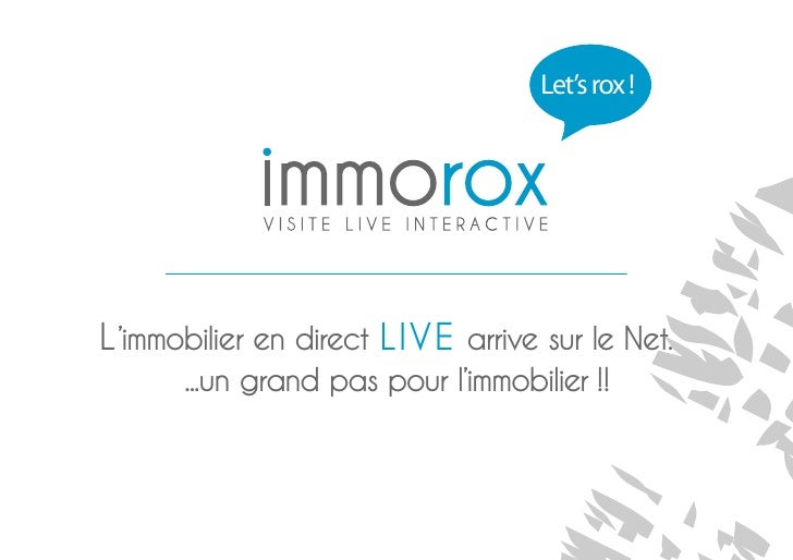 Let's rox !L 'immobilier en direct LIVE arrive sur le Net...       ...un grand pas pour l'immobilier !!
