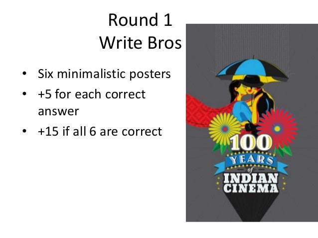Round 1 Write Bros • Six minimalistic posters • +5 for each correct answer • +15 if all 6 are correct