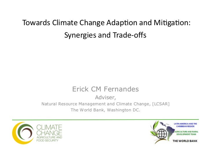 Towards	  Climate	  Change	  Adap4on	  and	  Mi4ga4on:	                     Synergies	  and	  Trade-­‐offs	  	            ...