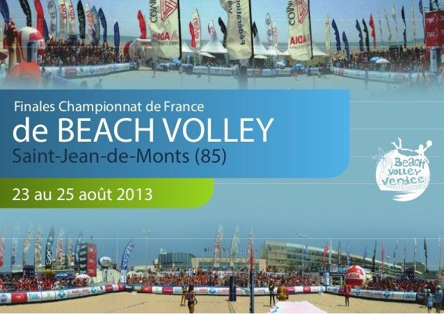 Finales Championnat de Francede BEACH VOLLEYSaint-Jean-de-Monts (85)23 au 25 août 2013