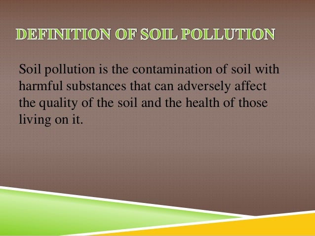 Soil pollution for Soil is an example of
