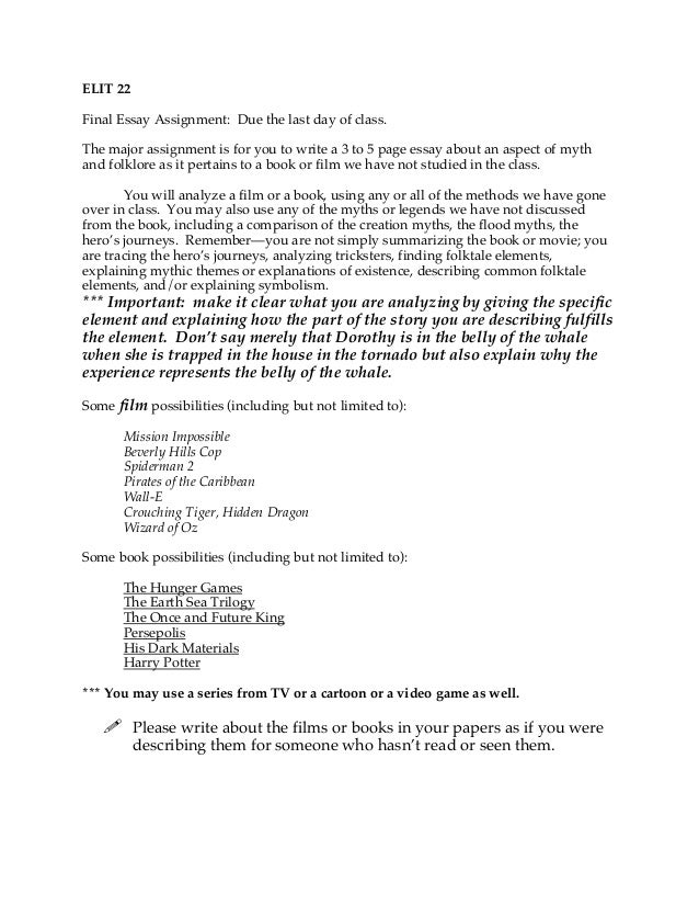 ELIT 22 Final Essay Assignment: Due the last day of class. The major assignment is for you to write a 3 to 5 page essay ab...