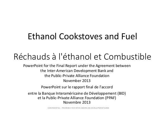 EthanolCookstovesandFuel Réchaudsàl'éthanoletCombustible PowerPointfortheFinalReportundertheAgreementbetwee...