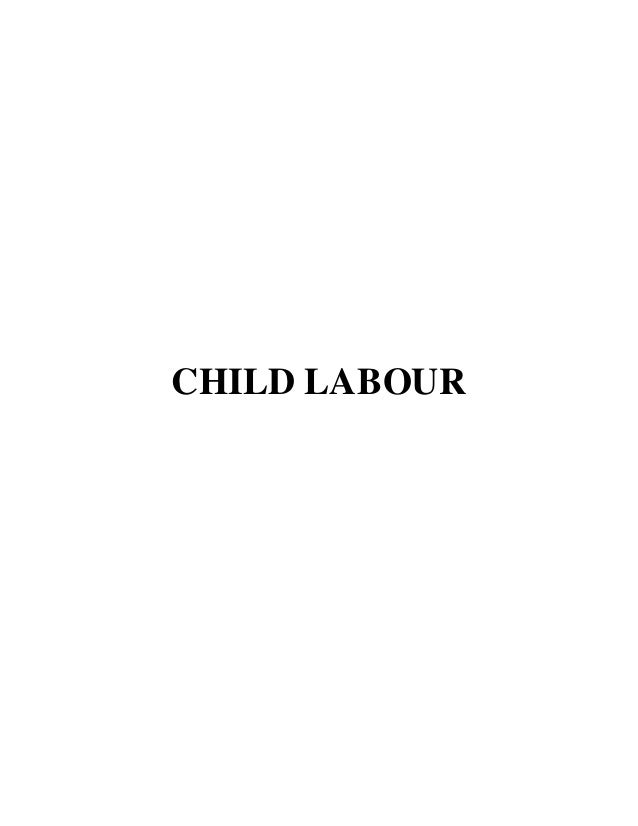 "UNIVERSITY OF MUMBAI A PROJECT REPORT ON ""CHILD LABOUR"" BY GROUP NO.8 T.Y.B.M.S. ""A"" SEMESTER V ACADEMIC YEAR: 2013-14 UND..."