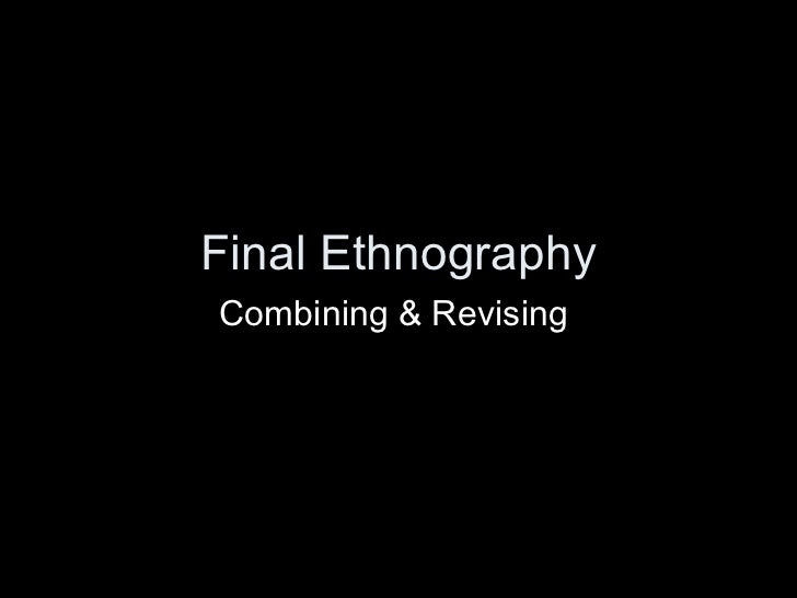 Final Ethnography Combining & Revising