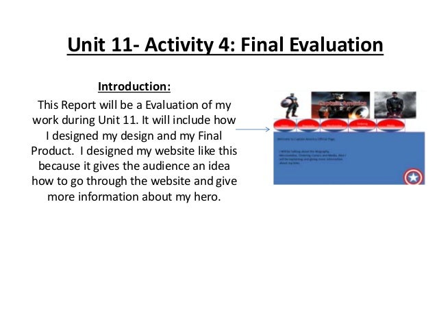 Unit 11- Activity 4: Final Evaluation Introduction: This Report will be a Evaluation of my work during Unit 11. It will in...