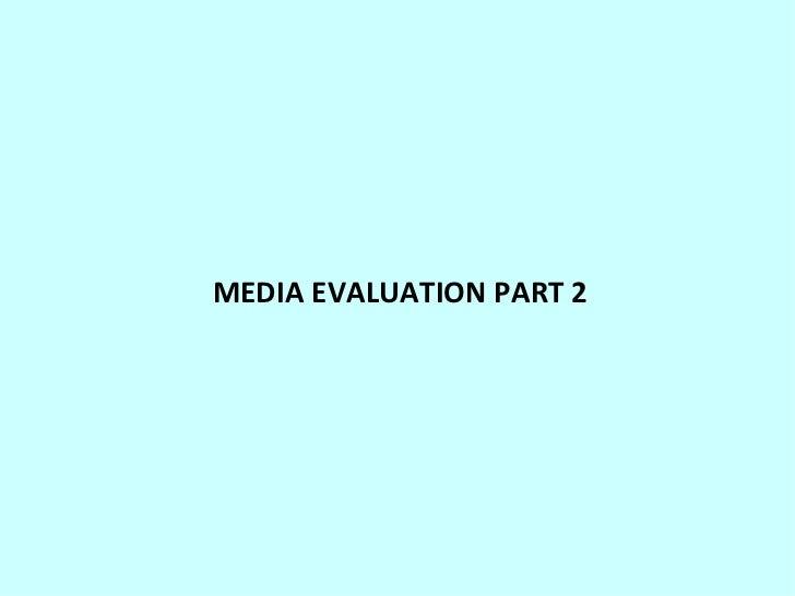MEDIA EVALUATION PART 2