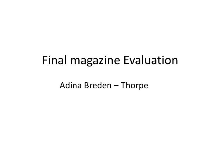 Final magazine Evaluation   Adina Breden – Thorpe