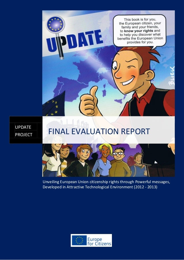 UPDATE PROJECT  FINAL EVALUATION REPORT  Unveiling European Union citizenship rights through Powerful messages, Developed ...