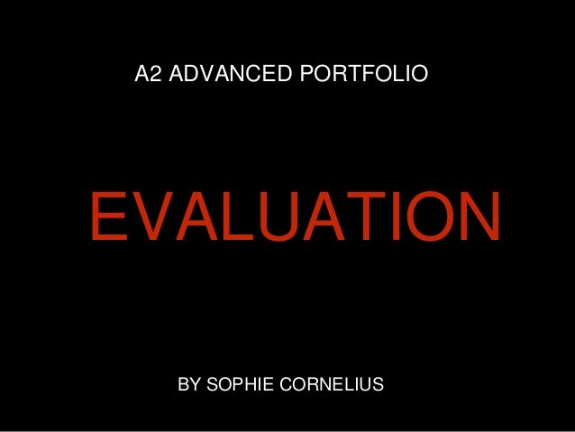 A2 ADVANCED PORTFOLIO EVALUATION BY SOPHIE CORNELIUS