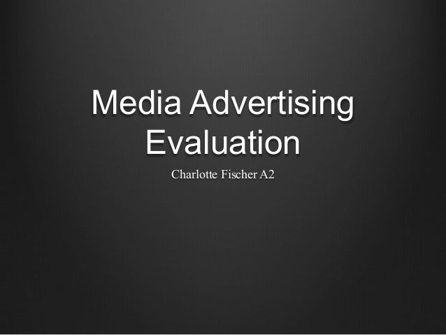 Media Advertising Evaluation Charlotte Fischer A2
