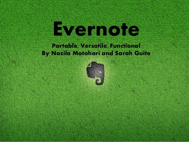 Evernote:  Portable, Versatile, Functional