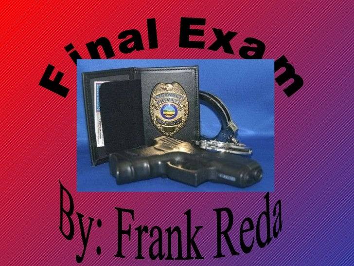 Final Exam By: Frank Reda