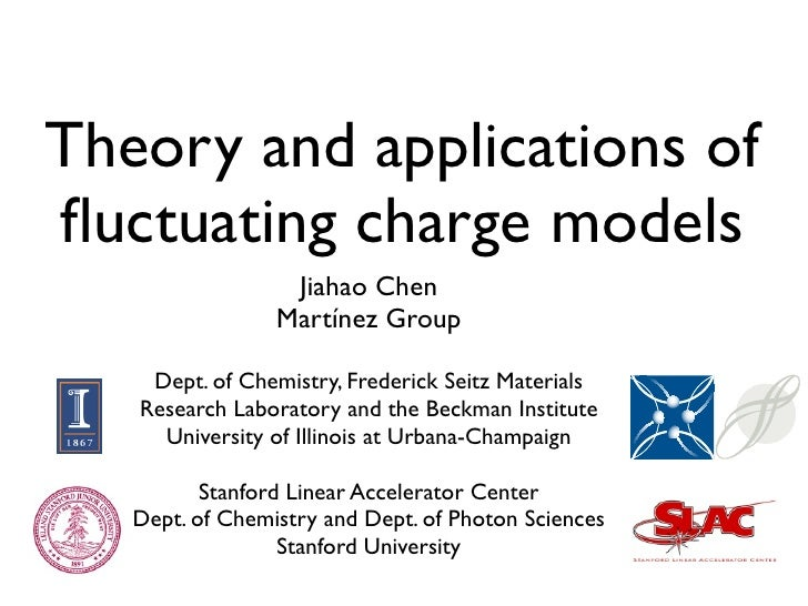 Theory and applications of fluctuating charge models                   Jiahao Chen                  Martínez Group      Dep...