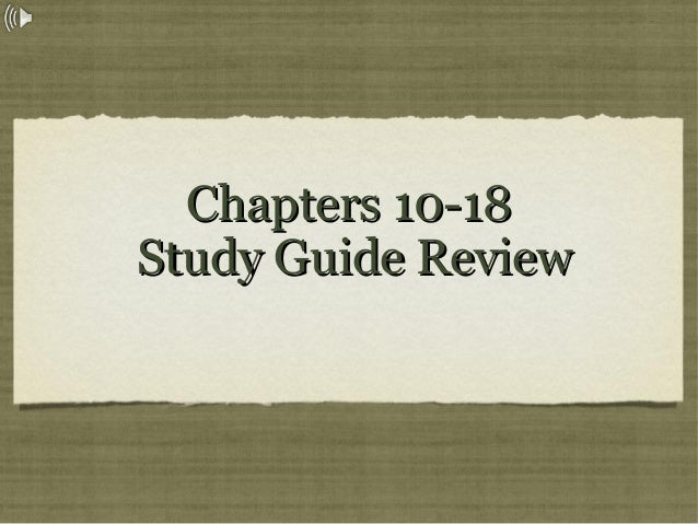 Chapters 10-18Chapters 10-18 Study Guide ReviewStudy Guide Review