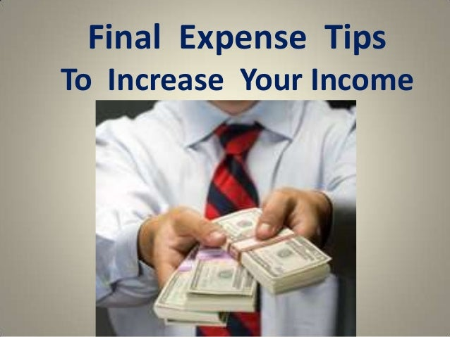 Final Expense Tips To Increase Your Income