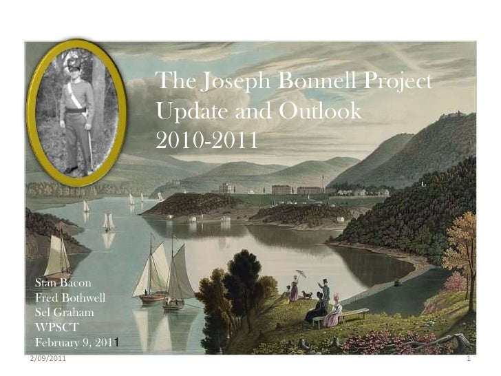 The Joseph Bonnell Project <br />Update and Outlook<br />2010-2011<br />Stan Bacon<br />Fred Bothwell<br />Sel Graham<br /...