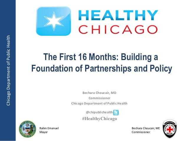 Chicago Department of Public Health                                         The First 16 Months: Building a               ...