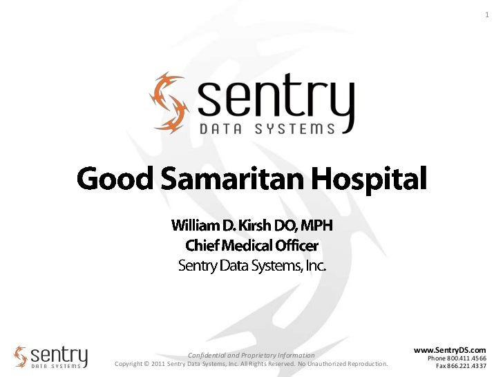 Good Samaritan Hospital<br />William D. Kirsh DO, MPH<br />Chief Medical Officer<br />Sentry Data Systems, Inc.<br />1<br />