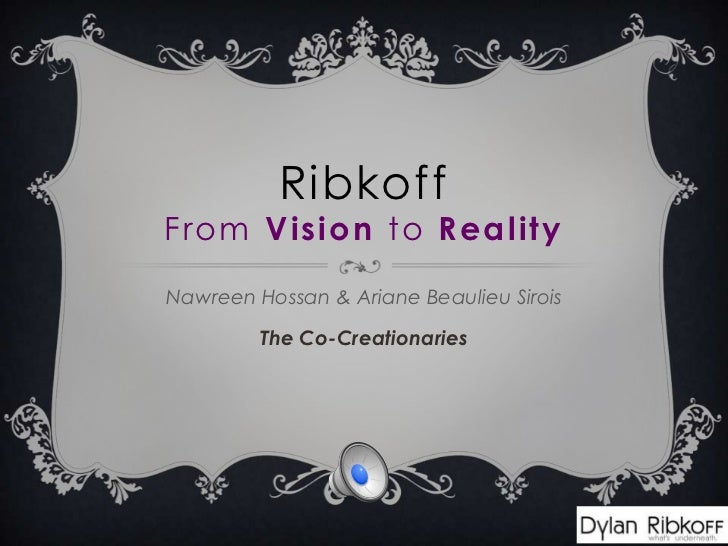 RibkoffFrom Vision to RealityNawreen Hossan & Ariane Beaulieu Sirois         The Co-Creationaries