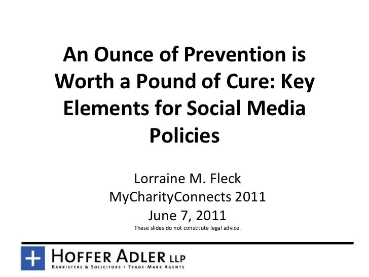 An Ounce of Prevention is Worth a Pound of Cure: Key Elements for Social Media Policies (MyCharityConnects 2011)