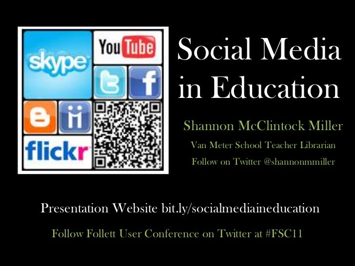Social Media in Education<br />Shannon McClintock Miller <br />Van Meter School Teacher Librarian <br />Follow on Twitter ...
