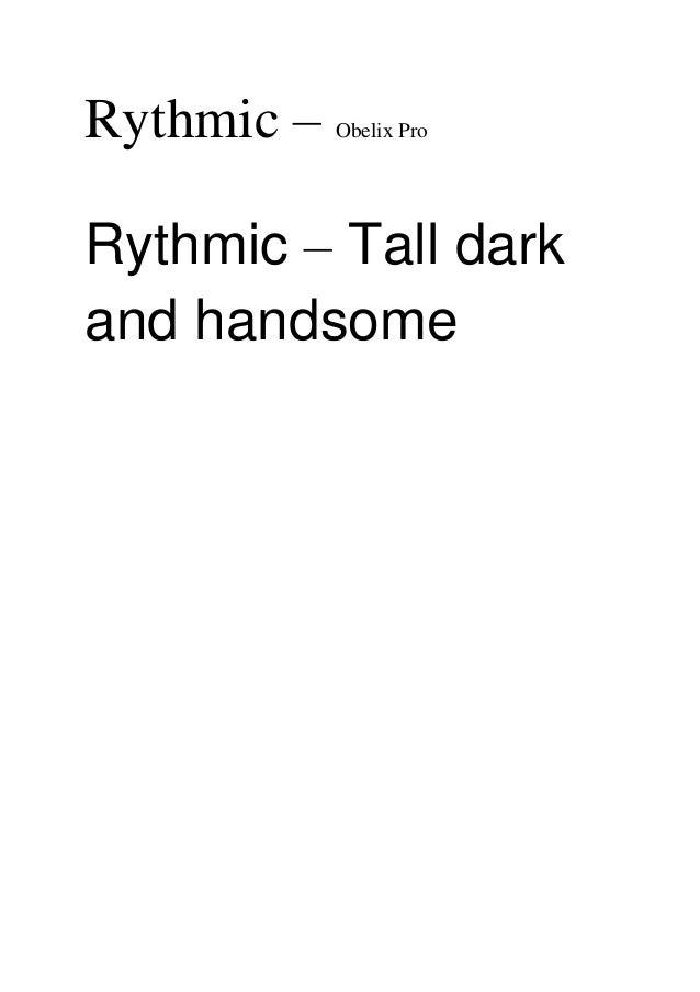Rythmic –   Obelix ProRythmic – Tall darkand handsome