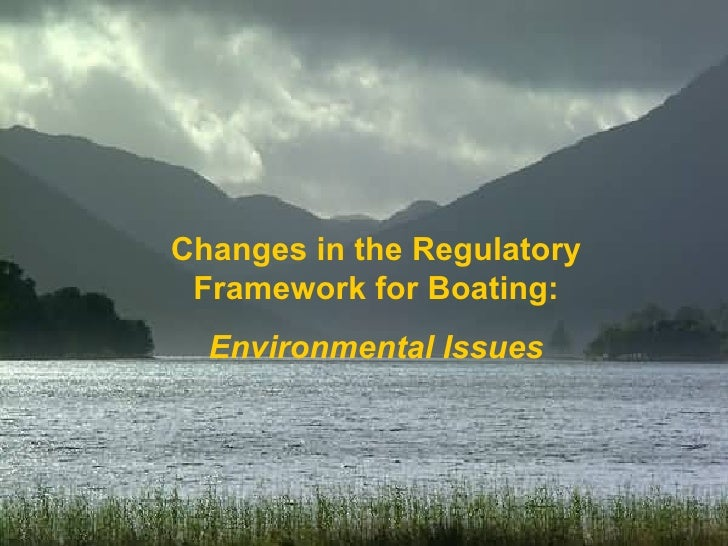 Changes in Regulatory Framework to Boating:  Environmental Issues