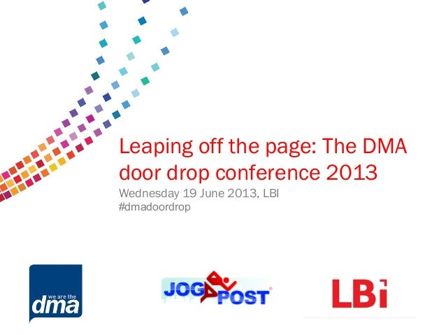 Data protection 2013Friday 8 February#dmadataSupported byLeaping off the page: The DMAdoor drop conference 2013Wednesday 1...