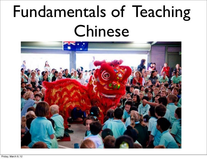Fundamentals of Teaching                 ChineseFriday, March 9, 12